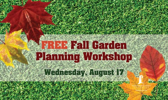 WVSU Extension Service to Host Free Fall Gardening Workshop Aug. 17