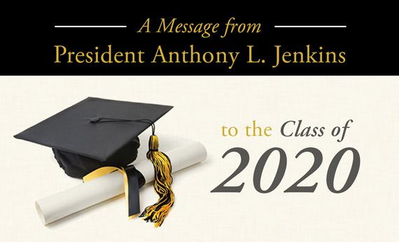Message to the Class of 2020 from President Anthony L. Jenkins