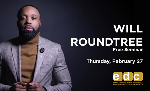 Author, Financial Strategist and TEDx Speaker Will Roundtree to Host Free  Seminar at West Virginia State University Feb. 27